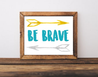 Nursery Printable -Be Brave Quote - Kids Room Decor - Nursery Decor - Baby Shower Gift - Typography Print - Wall Art - Woodlland Nursery