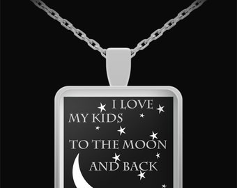I Love My Kids To The Moon Necklace
