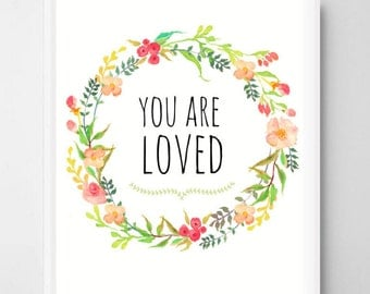 You are loved, Nursery Print, You are loved nursery print, You are loved printable, You are loved Print, Floral Print, Boho, Wall art