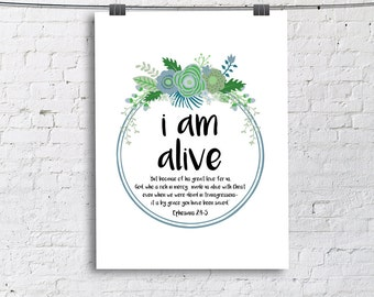 I Am Alive Ephesians 2: 4-5 Nursery Room Bible Quote Print