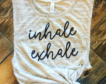 inhale exhale yoga tank, workout tank, muscle tee, gym tank, cute workout shirt, yoga tank, barre tank, graphic tee, yoga shirt, weight lift