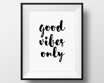 Inspirational Quote, Good Vibes Only, Quote Print, Motivational Print, Custom Color, Typography Quote, Typography Print, Handwritten Quote