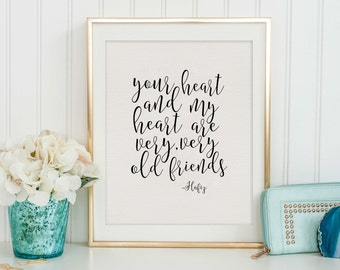 HAFIZ QUOTE, Your Heart And My Heart Are Very Very Old Friends, Gift For FRIENDS, Friendship Gifts,Gifts For Best Friends,Typography Print