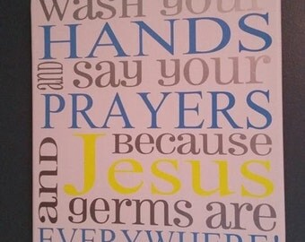 Jesus and Germs are Everywhere  Home Decor Sign