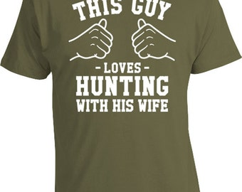 This Guy Loves Hunting With His Wife Hunting Gifts From Wife To Husband Shirt Anniversary T Shirt Hunter TShirt For Him Mens Tee TGW-139