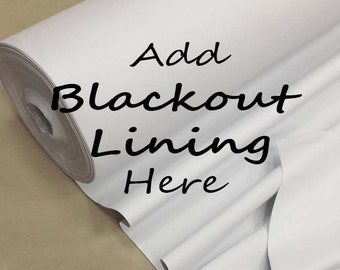 Add Blackout Lining to Your Custom Made Curtains/ Additional Layer of Fabric that Blocks Light/ Thermal Curtains/ Best Insulator