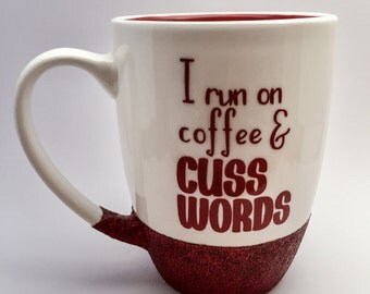 Glitter dipped coffee mug, funny mom mug, funny mug, sassy mug, adult humor, gifts for her, I run on coffee & cuss words