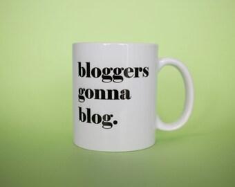 Bloggers Mug, Bloggers Gonna Blog Mug, Blog Mug, Social Media Mug, Typography Mug, Vloggers Mug, Vloggers Mug, Coffee Mug, Blogging Mug
