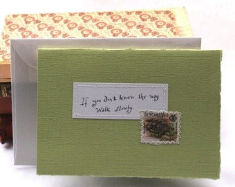 If you don't know the way walk slowly Handmade card with handwritten quote and postal stamp