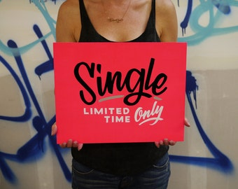 Single Limited Time Only - hand painted sign