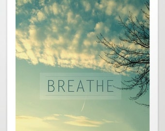 nature photography- typography- inspirational - white and teal- words-clouds and sky- calm serene-Breathe fine art photograph