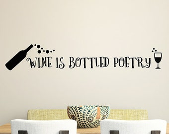 Wine Decor, Wine Quote Wall Decal Words, Gift for Wine Drinkers, Wine Is Bottled Poetry, Removable decal, Window Stickers, Wine Bottle