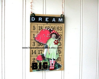 Mixed media altered art bingo card collage Dream Big mushroom girl sign with copper wire hanger