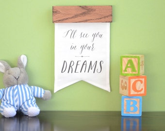 Dream Quote Art, Baby Sleep Sign, Wall Art Quote, Children's Wall Banner, Nursery Fabric Wall Hanging, Unique Baby Gift, New Baby Gift