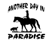Another Day in Paradise Male Trail Horse Rider with Dog Decal Vinyl Trailer Mirror Window Truck Car Vehicle Color Size Options