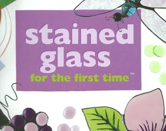 STAINED GLASS for the First Time by Sterling Publishing Company