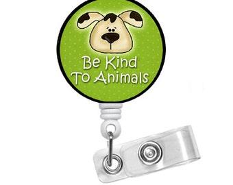 Animal Kindness - Dog Badge Holder -  Puppy Badge Holder - Vet Badge - Veterinarian Badge Holder - Vet Tech Badge - Adopt a Pet Badge