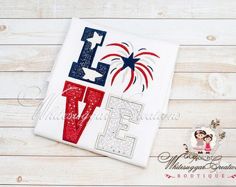 4th of July Applique Shirt - Custom Shirt - Patriotic Love Fireworks Fourth of July Shirt - Toddler Independence Day Shirt