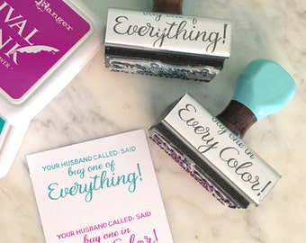 Buy One of Everything, Buy One in Every Color, Buy whatever you want, Rubber Stamp, Shopping Shopping Stamp, Robins Egg Blue, Wooden Stamp