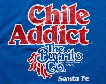 Chile Addict T-Shirt, The Burrito Co. Graphic Tee, Santa Fe NM, Vintage 80s-90s