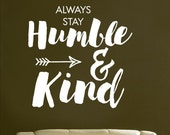 Always Stay Humble and Kind -Vinyl Lettering wall decals words family bedroom art hallway love stickers decal graphics Home decor itswritt