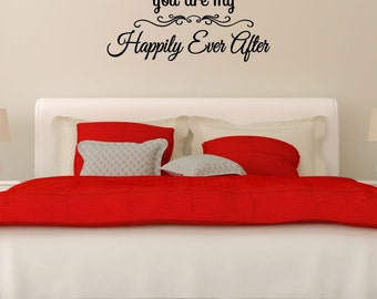 You Are My Happily Ever After Vinyl Decal - Vinyl Wall Art Decal, Happily Ever After, Romantic Decor, Bedroom Decor, Home Decor, 30x12
