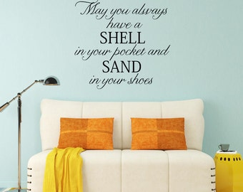 May you always have a shell in your pocket and sand in your shoes Wall Decal - Vinyl Lettering Beach Decal Ocean Decal Nautical Wall Decor