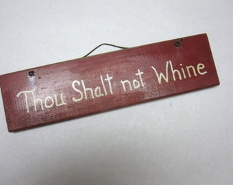 Thou Shalt Not Whine Wood Sign Funny Wooden Wall Hanging