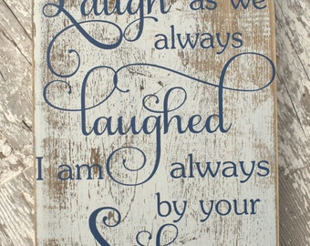 Laugh As We Always Laughed - Wood Sign - Father's Day - Father's Day Gift - Gift for Dad - Hand Painted Sign - Wall Art - Home Decor