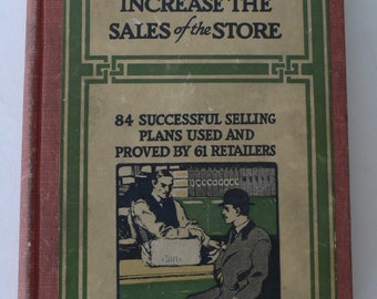 antique book, How To Increase the Sales of the Store, 1909, from Diz Has Neat Stuff