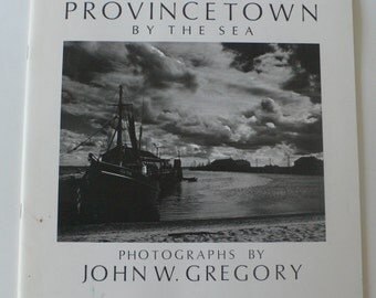 vintage photography book, Provincetown by the Sea,John W. Gregory,signed by author, 1987,  from Diz Has Neat Stuff