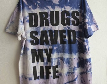 Amazing Dyed Drugs saved my Life Graphic Tee Grunge Rock Punk L-XL size
