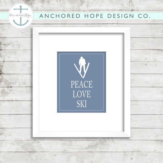 Peace Love Ski - Printable Art - Winter Art - Artwork - Cabin - Snow - PIY