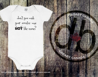 Baby Girl Clothing, Baby Boy Clothing, Don't You Wish Your Auntie was Hot Like Mine Bodysuit, Baby Shower Gift, I love my Auntie Tshirt