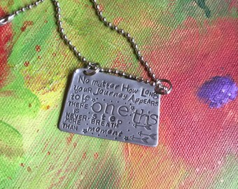 Eckhart Tolle Quote No matter how long your journey appears to be there is never more than this one step breath moment Hand Stamped Metal