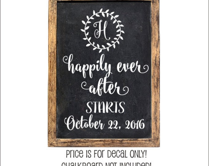 Happily Ever After Decal Starts with Date Wedding Decal Rustic Wedding Decal Vinyl Decal for Wedding Chalkboard Personalized Wedding Decor