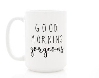 Good Morning Gorgeous mug. Inspirational Quote Ceramic Coffee Mug by Milk & Honey. Dishwasher safe.