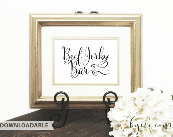 Beef Jerky Bar Wedding Sign, Script Sign, Downloadable, Print it yourself.