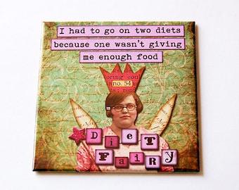 Funny Magnet,  Dieting, Diets, Kitchen Magnet, Retro Design, magnet, Fridge magnet, Fairy Magnet, Funny Diet Magnet, Diet Fairy (5684)