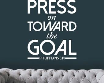 Press On Toward The Goal Verse - Philippians 3:14 Bible Verse Custom Wall Quote Vinyl Decal