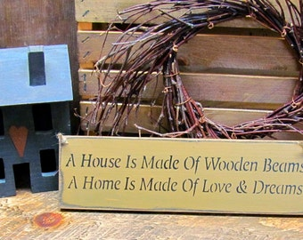 Wooden House Sign,  A House is Made Of Wooden Beams A Home Is Made Of Love & Dreams, Housewarming Gift, Gift for Friend, Front Door Decor