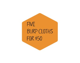 Set of five burp cloths, baby gift idea, build your own set of five 100% cotton burp cloths
