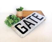 Vintage Metal Sign, Vintage Gate Sign, Galvanized Metal Sign, Industrial Sign, Salvaged Metal Sign