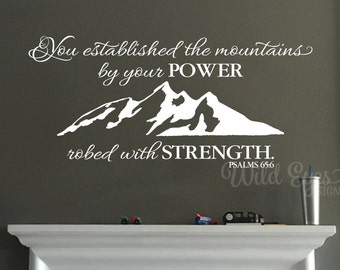 Psalm 65:6 You established the mountains by your power, mountains, Cottage, Cabin, wall decal, Vinyl wall decal, PS65V6-0001