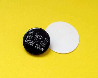 """Upside Down Pin Badge: 1"""" cute illustrated brooch button, hat pin or lapel pin. For you, Scifi, Netflix or Stranger Things enthusiast!"""