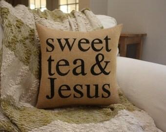 Burlap Pillow / Sweet Tea & Jesus / Southern Pillows / Southern Sayings