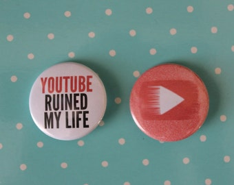 YouTube Ruined My Life & Play Button Magnet or Pinback Button
