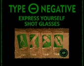 TYPE O NEGATIVE Express Yourself Shot Glasses  TON shot glass beer mug wine glass