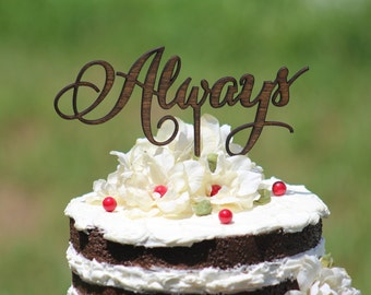 Rustic Always Cake Topper - Rustic Country Chic Wedding
