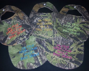My First High Chair Was A Tree Stand Custom Embroidered Camouflage Baby Bib